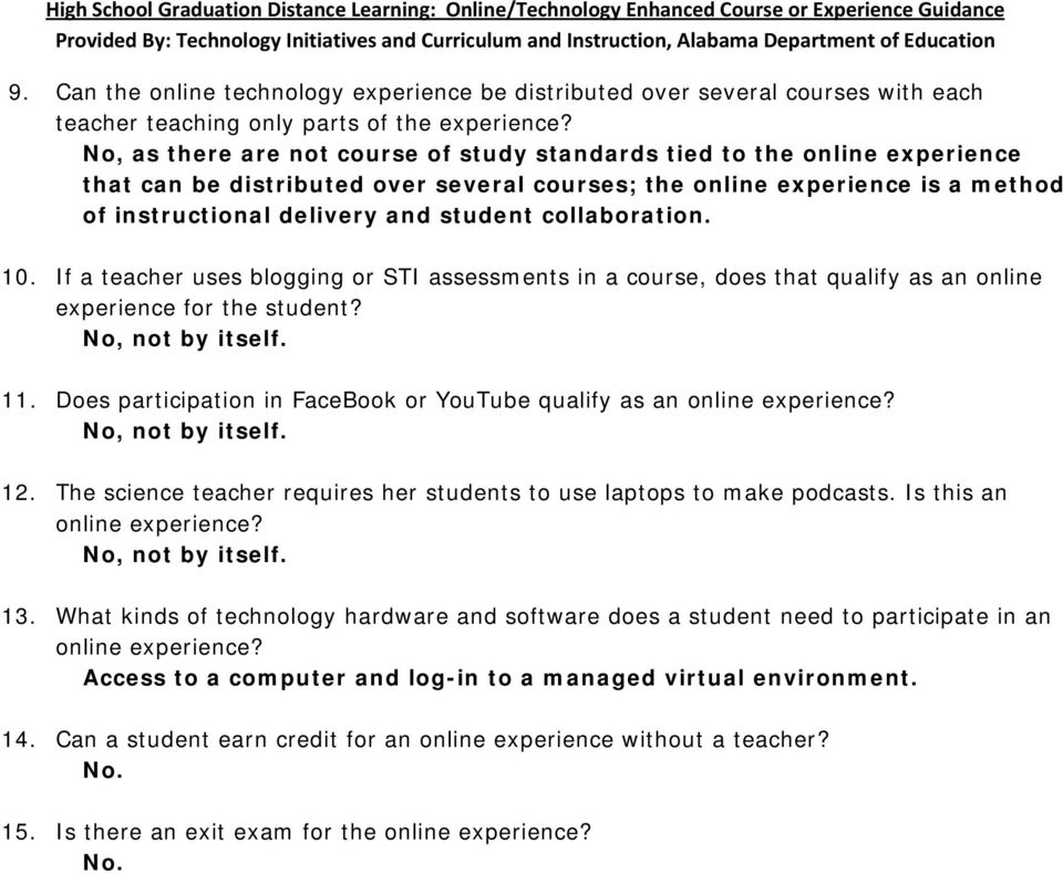 collaboration. 10. If a teacher uses blogging or STI assessments in a course, does that qualify as an online experience for the student? No, not by itself. 11.
