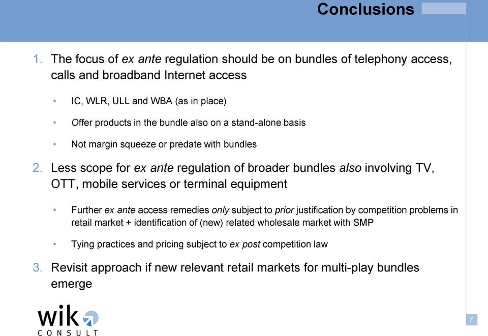 bundle also on a stand-alone basis Not margin squeeze or predate with bundles 2.