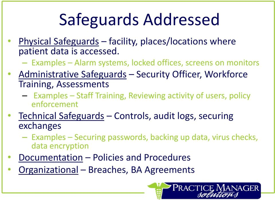 Assessments Examples Staff Training, Reviewing activity of users, policy enforcement Technical Safeguards Controls, audit logs,