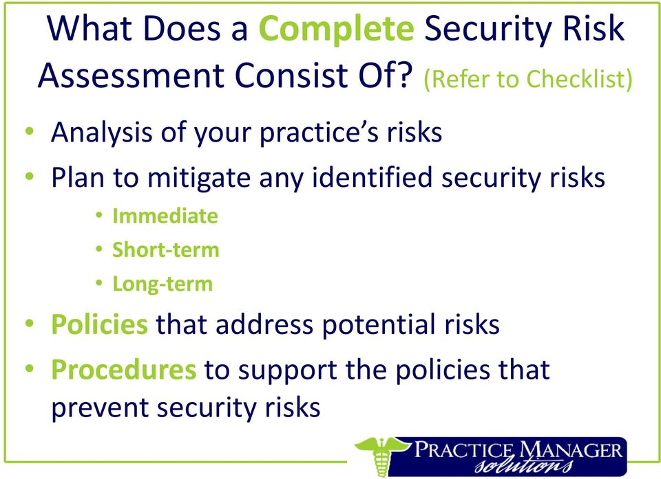 any identified security risks Immediate Short-term Long-term Policies