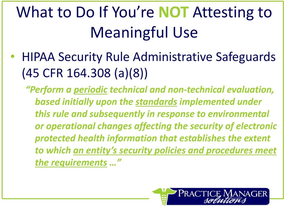 under this rule and subsequently in response to environmental or operational changes affecting the security of