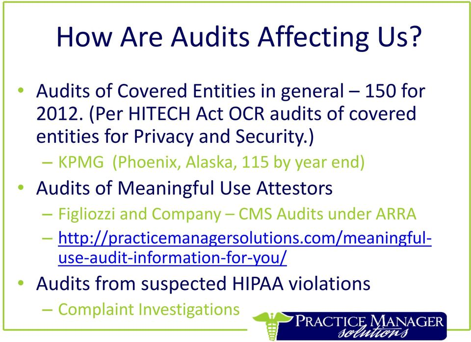 ) KPMG (Phoenix, Alaska, 115 by year end) Audits of Meaningful Use Attestors Figliozzi and Company CMS