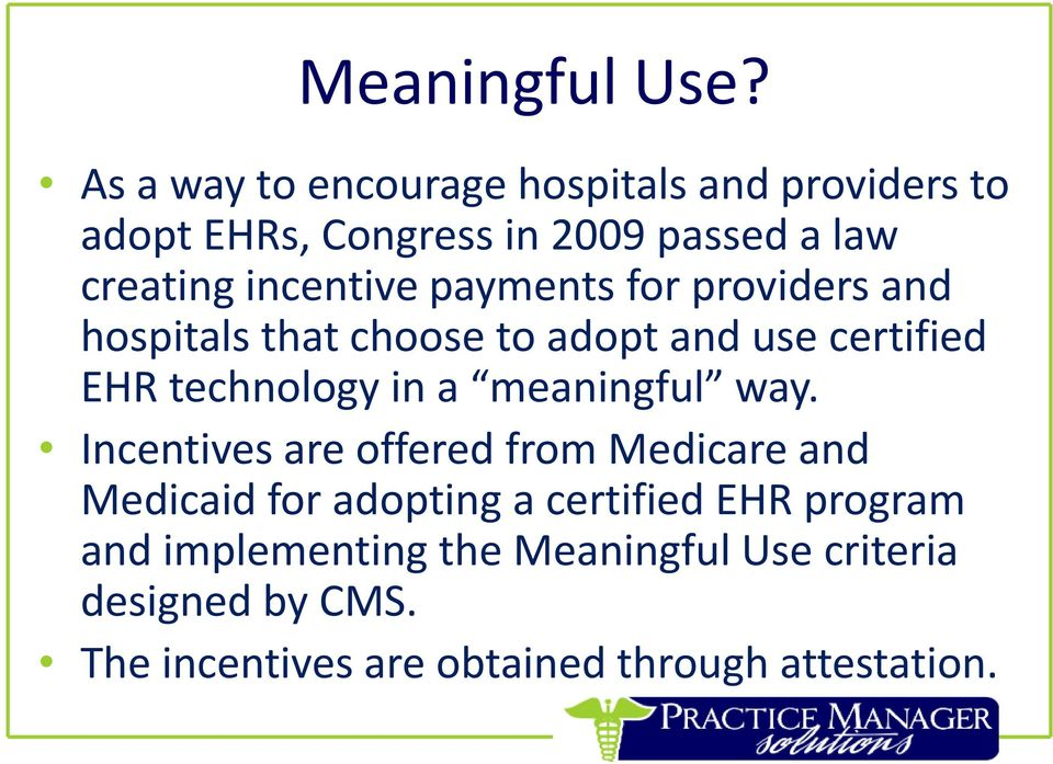 incentive payments for providers and hospitals that choose to adopt and use certified EHR technology in a