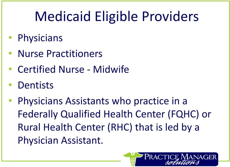 practice in a Federally Qualified Health Center (FQHC) or