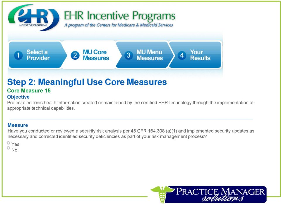 Measure Have you conducted or reviewed a security risk analysis per 45 CFR 164.