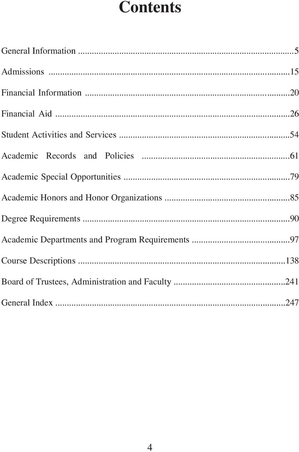 ..79 Academic Honors and Honor Organizations...85 Degree Requirements.