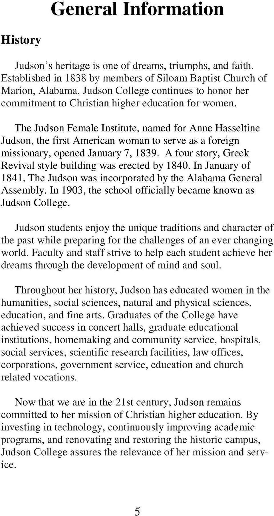 The Judson Female Institute, named for Anne Hasseltine Judson, the first American woman to serve as a foreign missionary, opened January 7, 1839.
