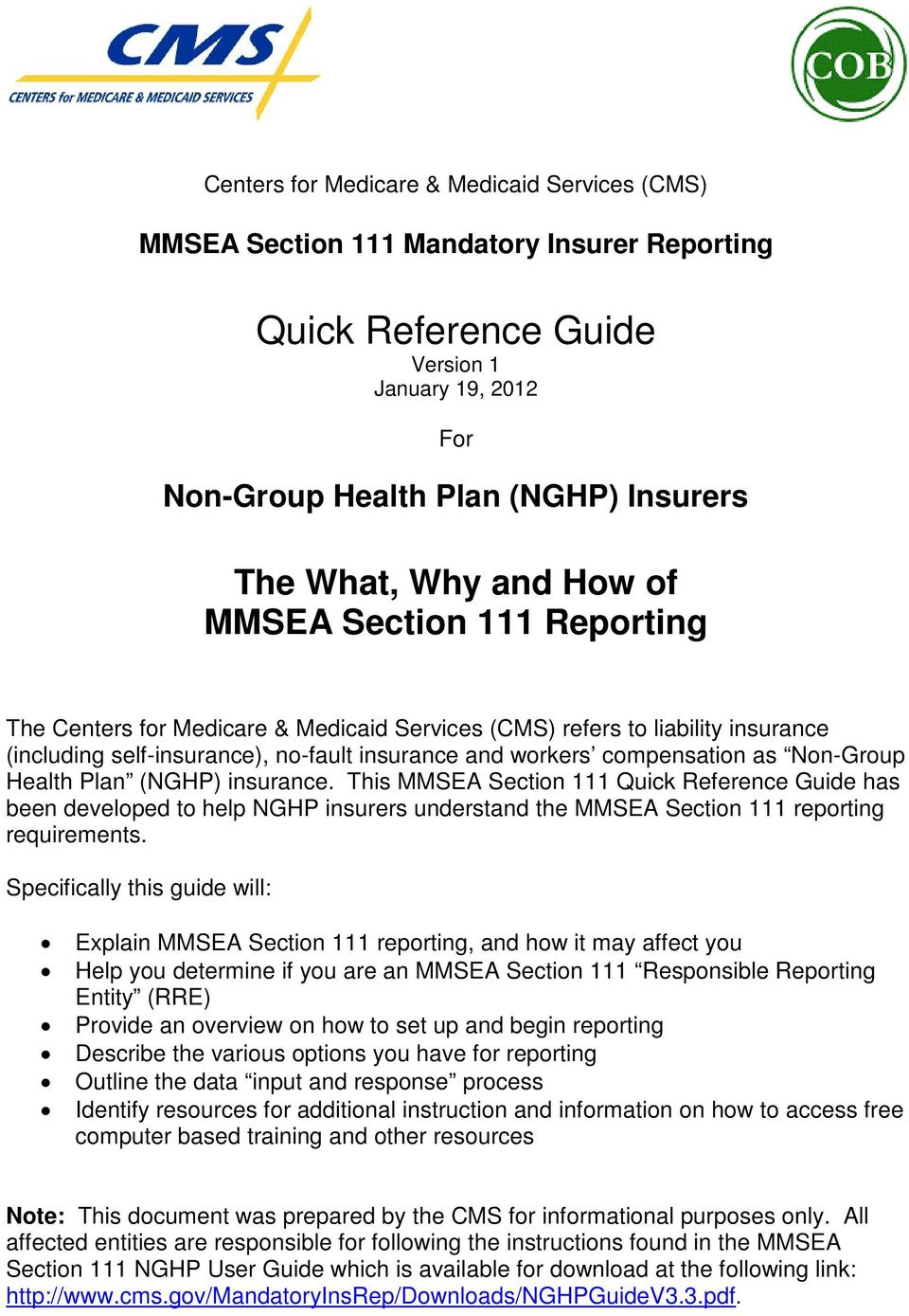 Non-Group Health Plan (NGHP) insurance. This MMSEA Section 111 Quick Reference Guide has been developed to help NGHP insurers understand the MMSEA Section 111 reporting requirements.