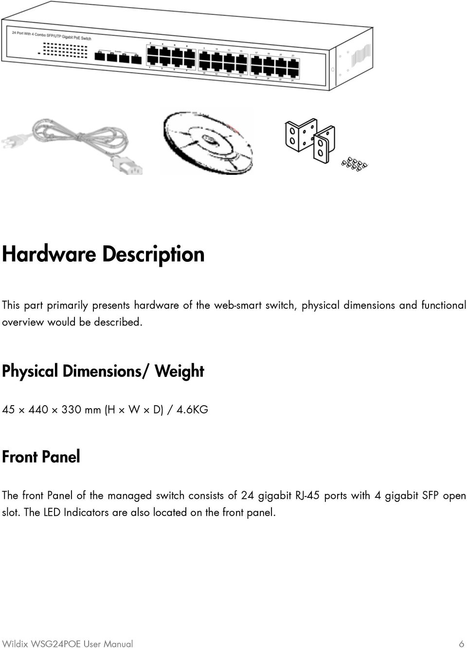 Physical Dimensions/ Weight 45 440 330 mm (H W D) / 4.