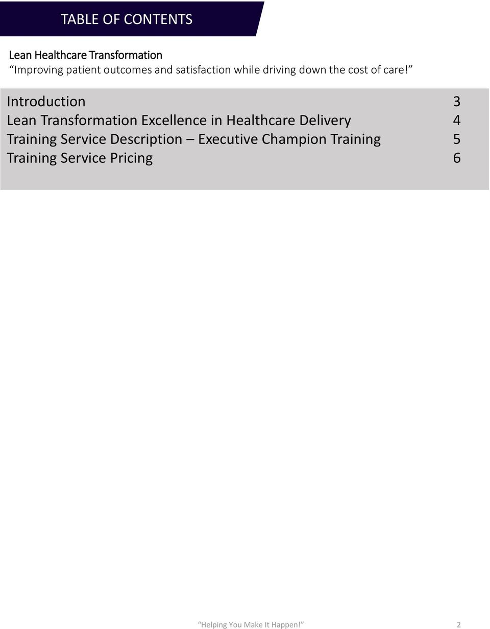 Introduction 3 Lean Transformation Excellence in Healthcare Delivery 4