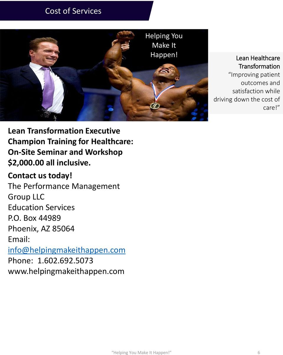 Lean Transformation Executive Champion Training for Healthcare: On-Site Seminar and Workshop $2,000.00 all inclusive.