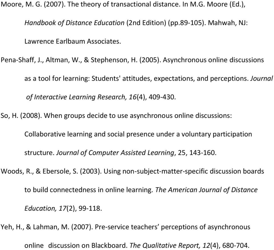 Journal of Interactive Learning Research, 16(4), 409-430. So, H. (2008).