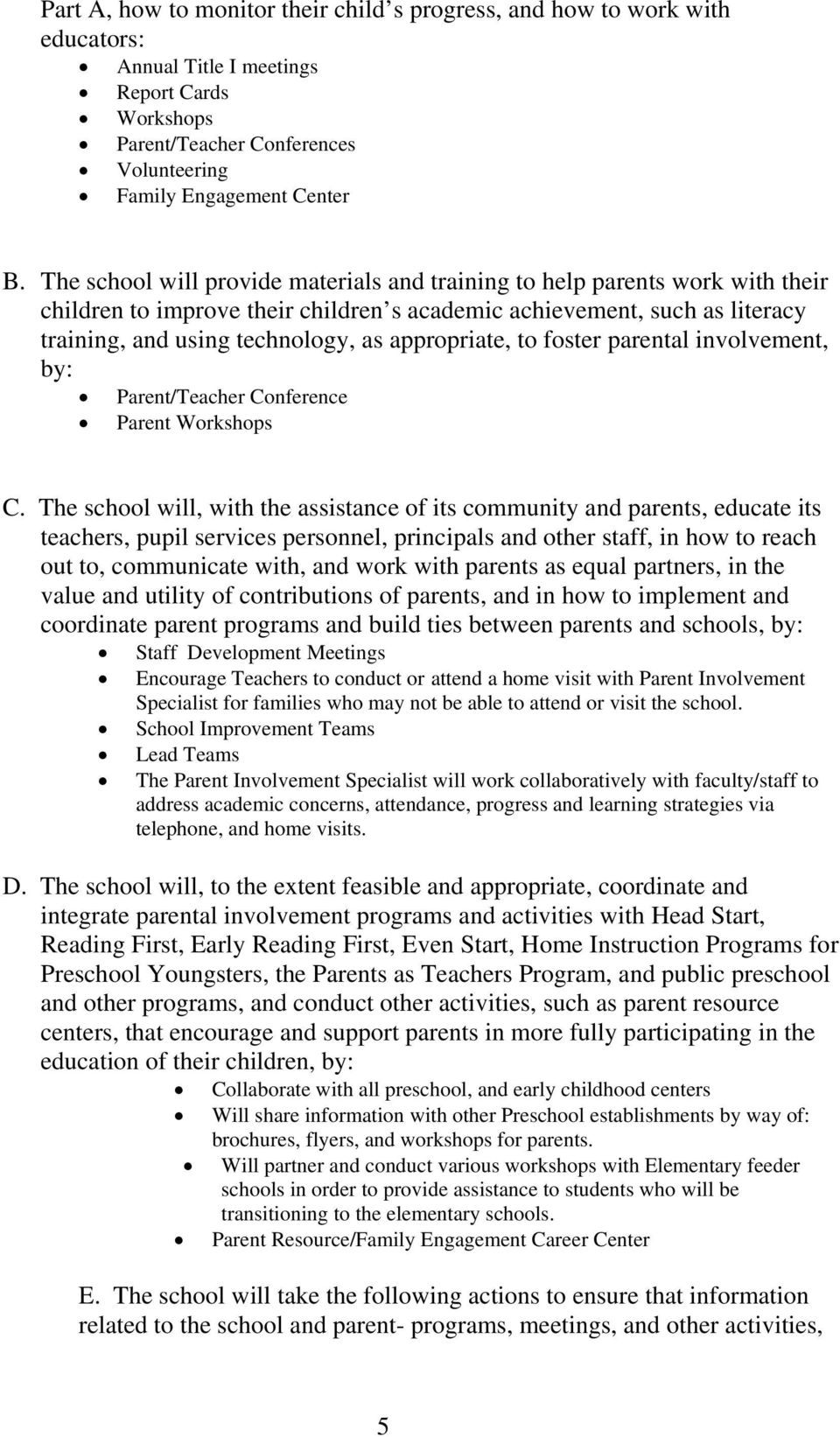 appropriate, to foster parental involvement, by: Parent/Teacher Conference Parent Workshops C.