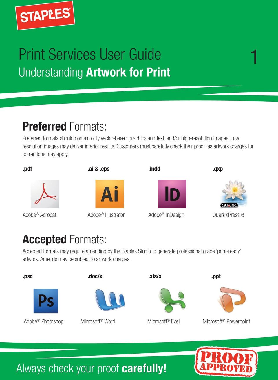 qxp Adobe Acrobat Adobe Illustrator Adobe InDesign QuarkXPress 6 Accepted Formats: Accepted formats may require amending by the Staples Studio to generate professional grade