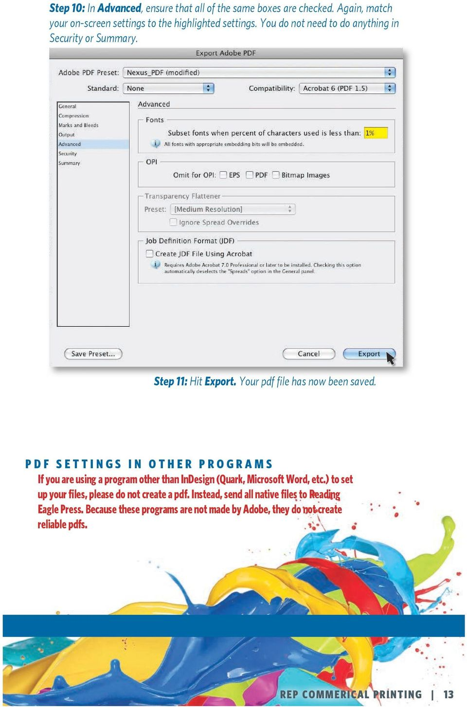 PDF SETTINGS in other programs If you are using a program other than InDesign (Quark, Microsoft Word, etc.