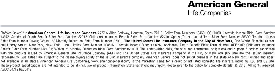 Insured Term Rider Form Number 88390; Terminal Illness Rider Form Number 91401; Waiver of Monthly Deduction Rider Form Number 82001.
