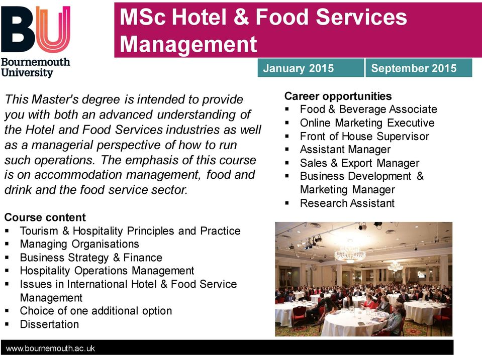 Course content Tourism & Hospitality Principles and Practice Managing Organisations Business Strategy & Finance Hospitality Operations Management Issues in International Hotel & Food Service