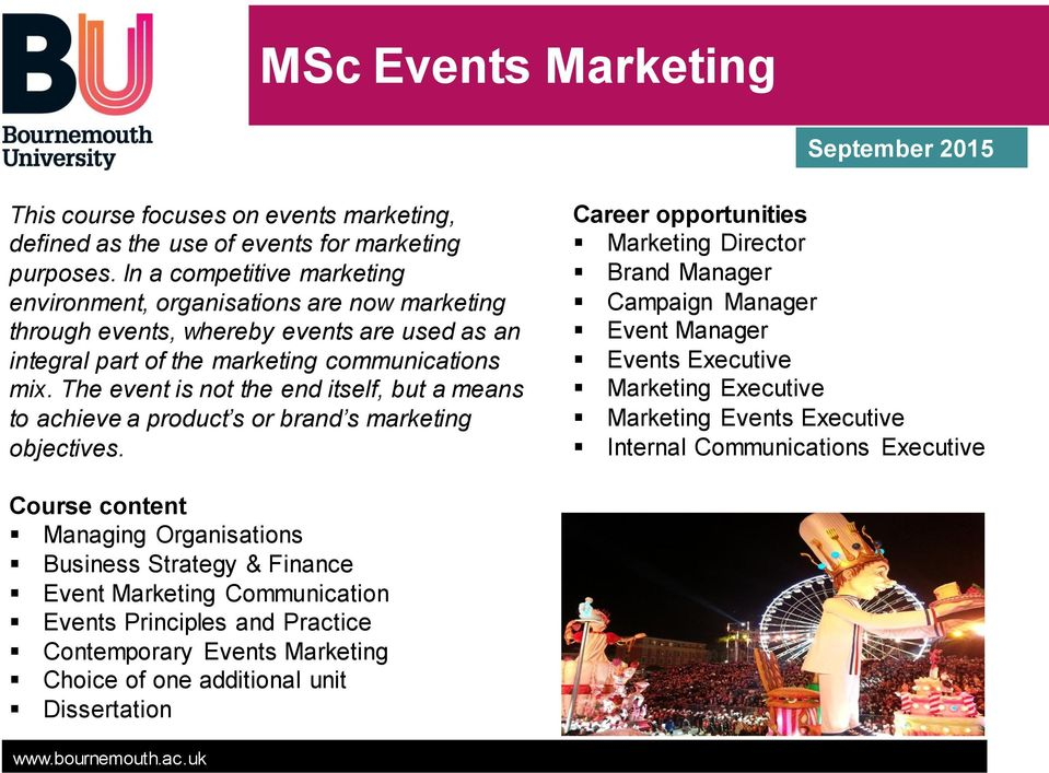 The event is not the end itself, but a means to achieve a product s or brand s marketing objectives.