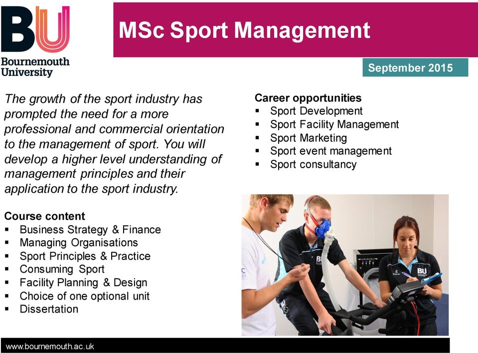 Career opportunities Sport Development Sport Facility Management Sport Marketing Sport event management Sport consultancy Course content Business
