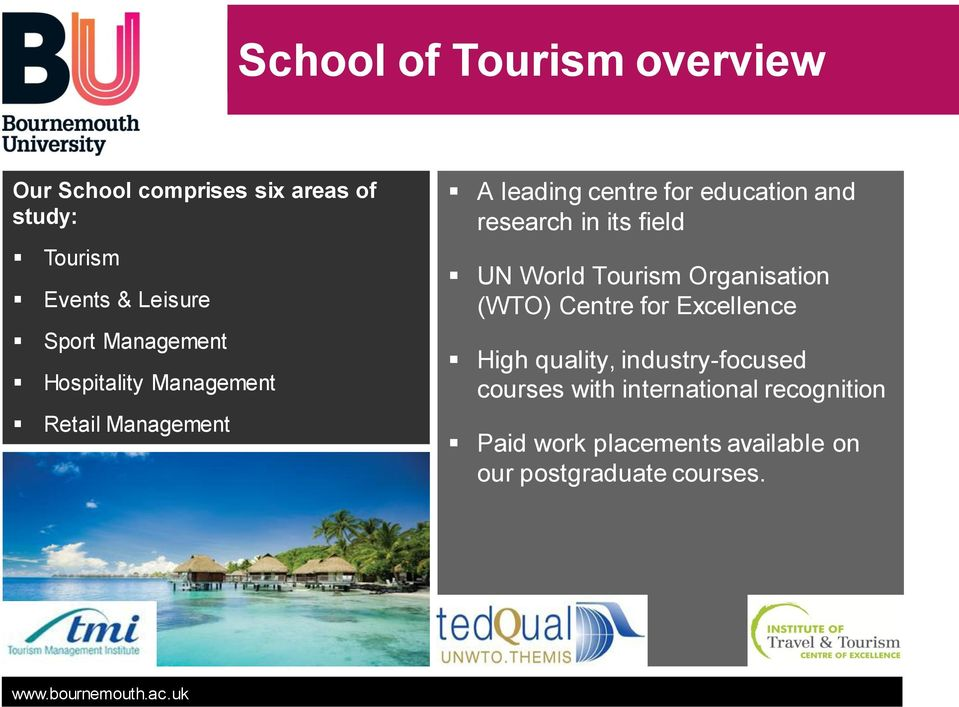 and research in its field UN World Tourism Organisation (WTO) Centre for Excellence High quality,