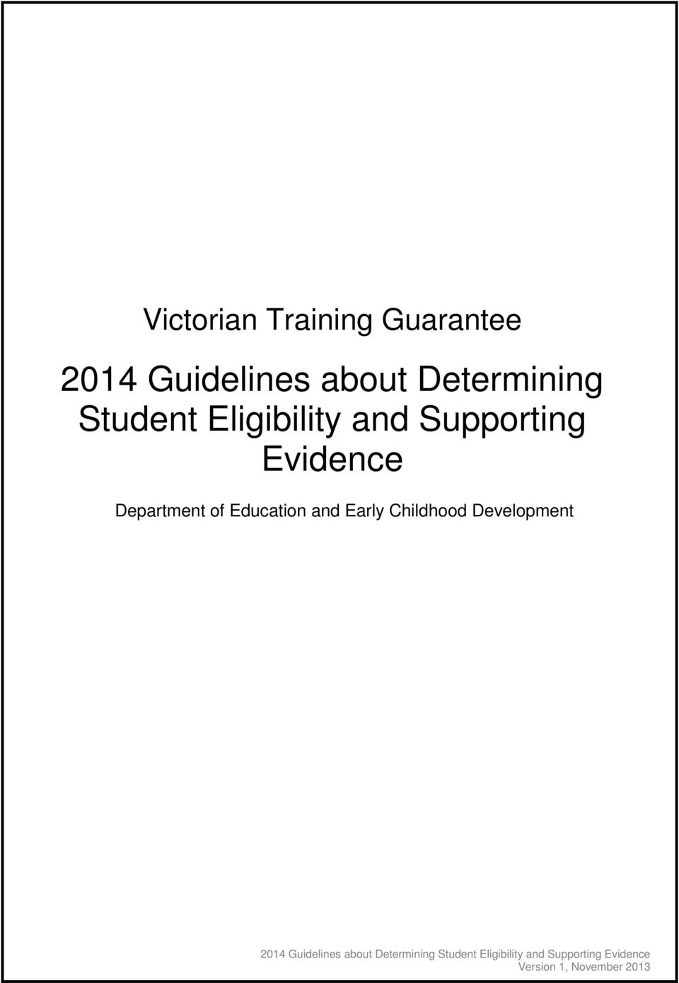 Eligibility and Supporting Evidence