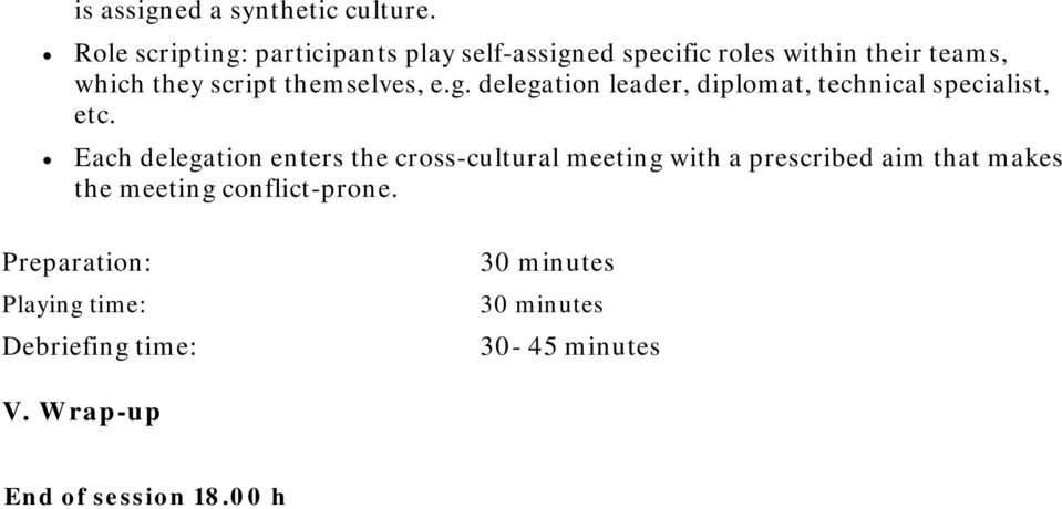 themselves, e.g. delegation leader, diplomat, technical specialist, etc.
