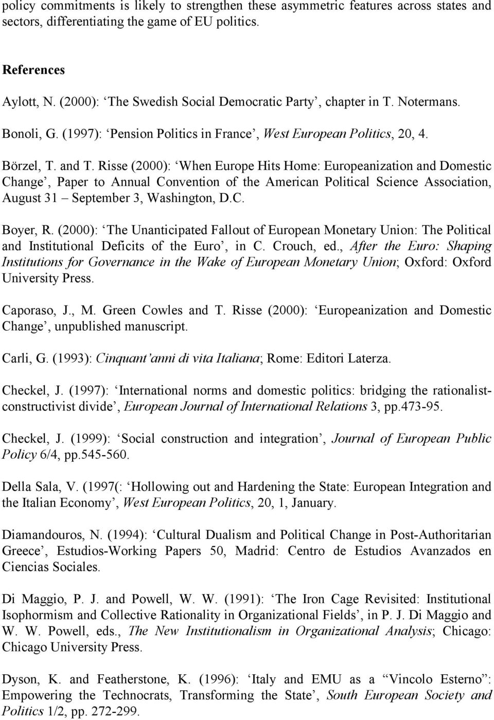 Risse (2000): When Europe Hits Home: Europeanization and Domestic Change, Paper to Annual Convention of the American Political Science Association, August 31 September 3, Washington, D.C. Boyer, R.