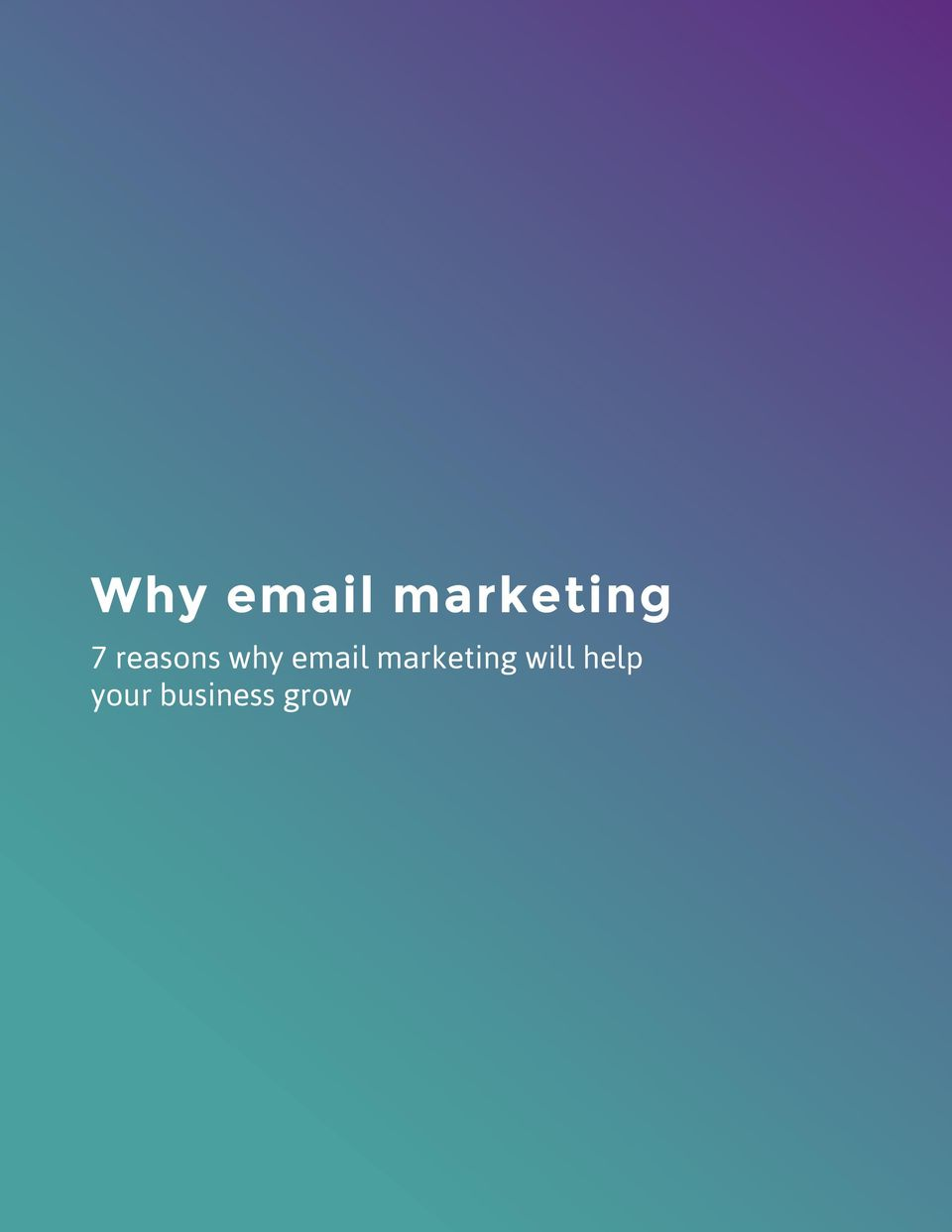 WHY EMAIL MARKETING: 7 REASONS WHY USING