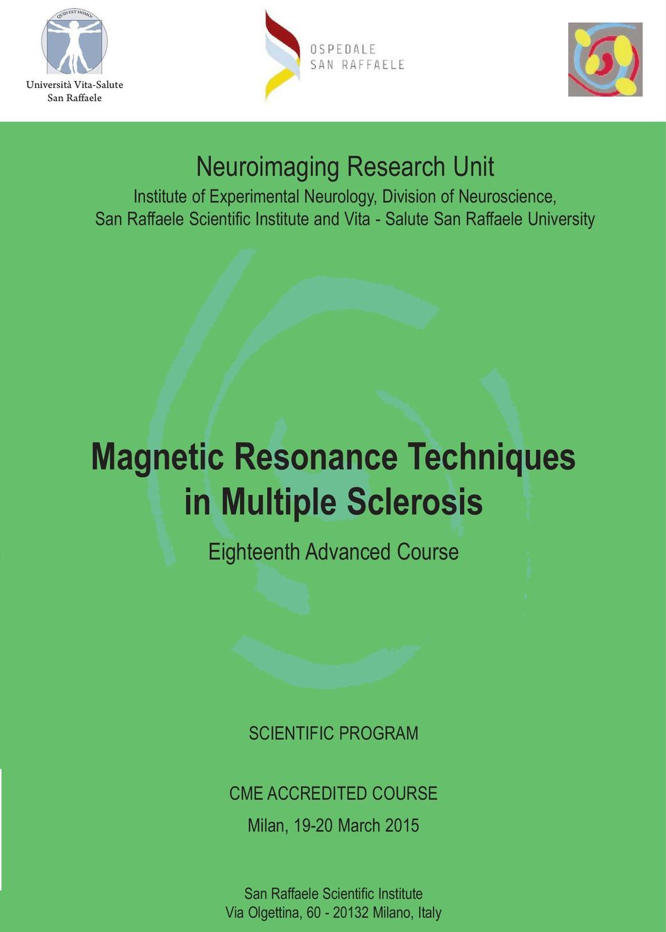 Raffaele University Magnetic Resonance Techniques in Multiple Sclerosis Eighteenth Advanced Course