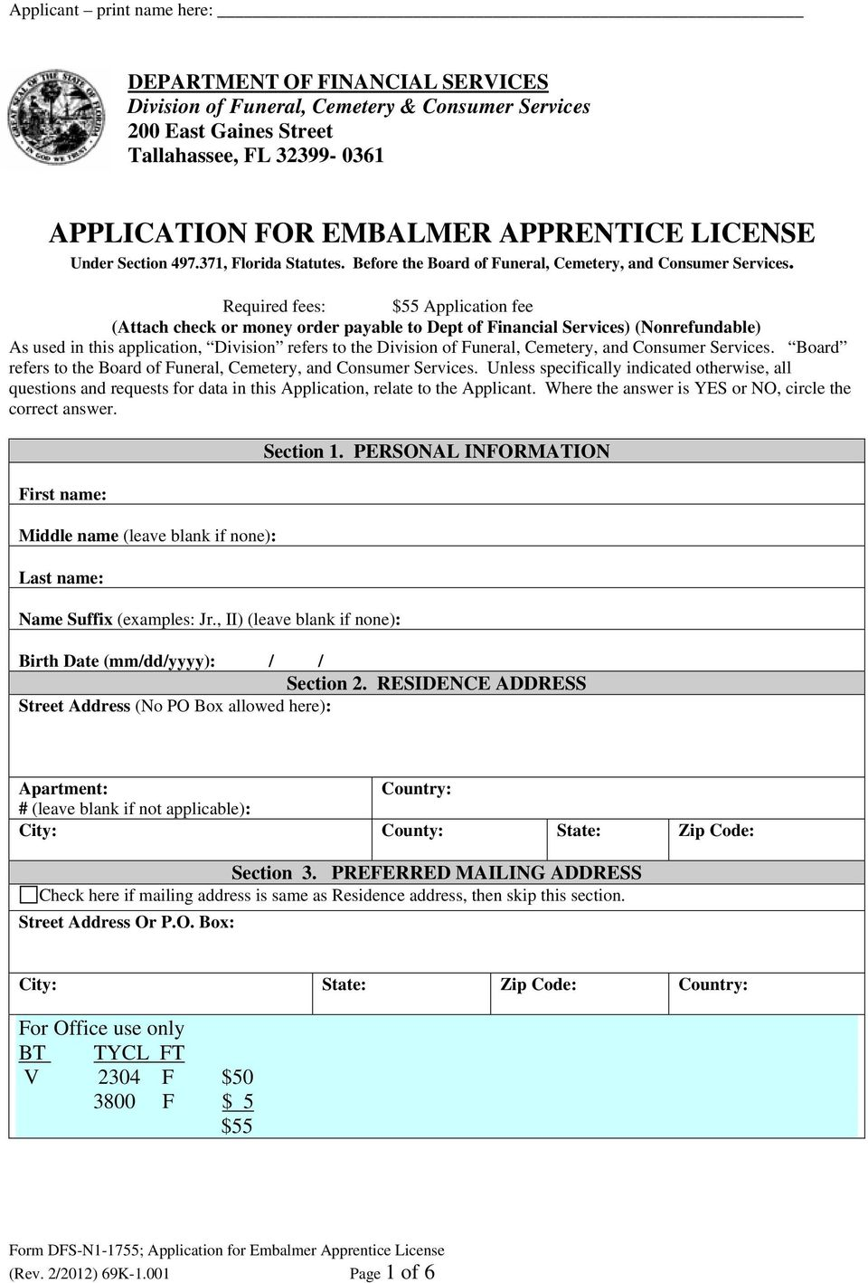 Required fees: $55 Application fee (Attach check or money order payable to Dept of Financial Services) (Nonrefundable) As used in this application, Division refers to the Division of Funeral,