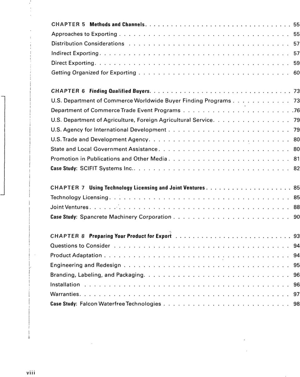 S.Trade and Development Agency 80 State and Local Government Assistance 80 Promotion in Publications and Other Media 81 Case Study: SCIFIT Systems Inc 82 CHAPTER 7 Using Technology Licensing and