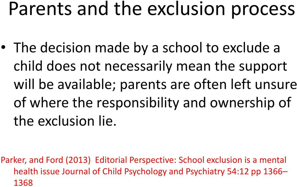 responsibility and ownership of the exclusion lie.