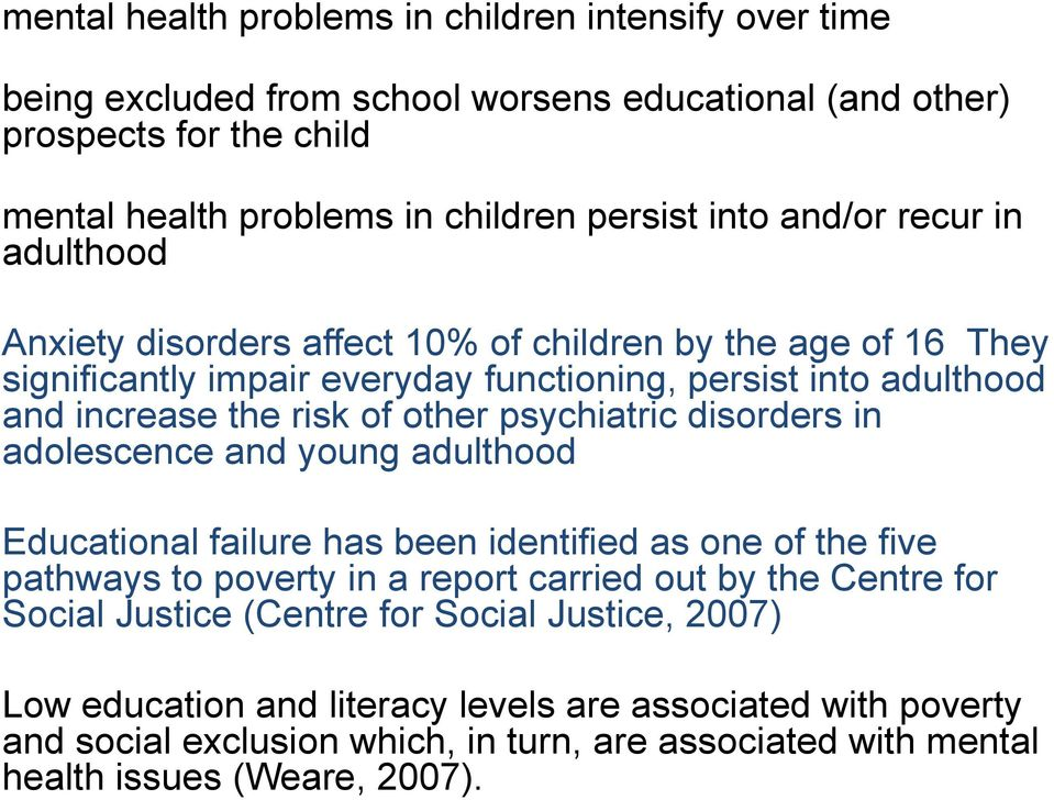psychiatric disorders in adolescence and young adulthood Educational failure has been identified as one of the five pathways to poverty in a report carried out by the Centre for Social