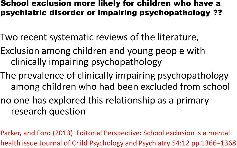 prevalence of clinically impairing psychopathology among children who had been excluded from school no one has explored this relationship as