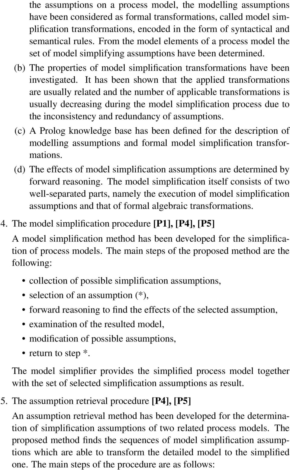 (b) The properties of model simplification transformations have been investigated.
