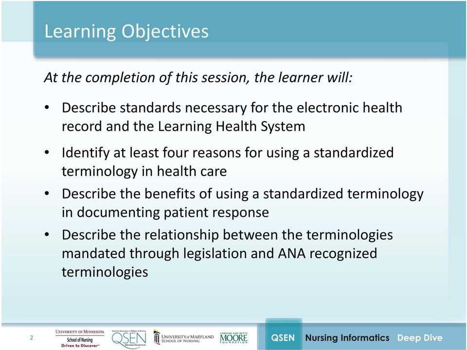 terminology in health care Describe the benefits of using a standardized terminology in documenting patient