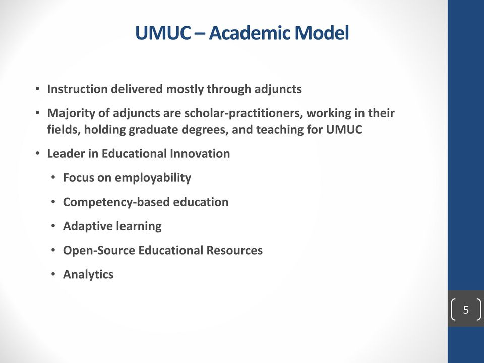 degrees, and teaching for UMUC Leader in Educational Innovation Focus on