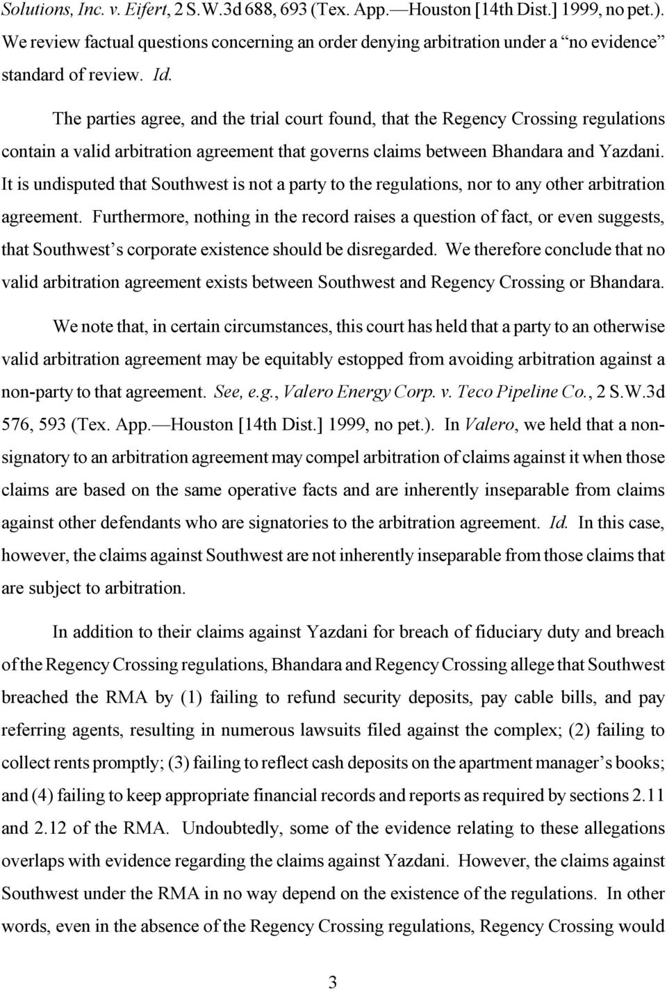 It is undisputed that Southwest is not a party to the regulations, nor to any other arbitration agreement.