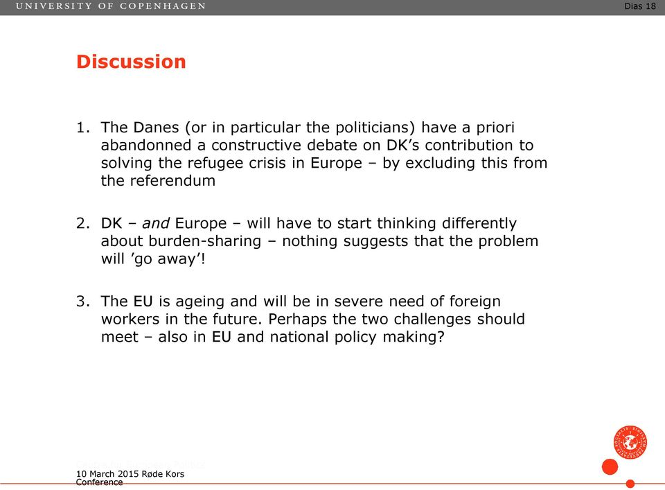 crisis in Europe by excluding this from the referendum 2.