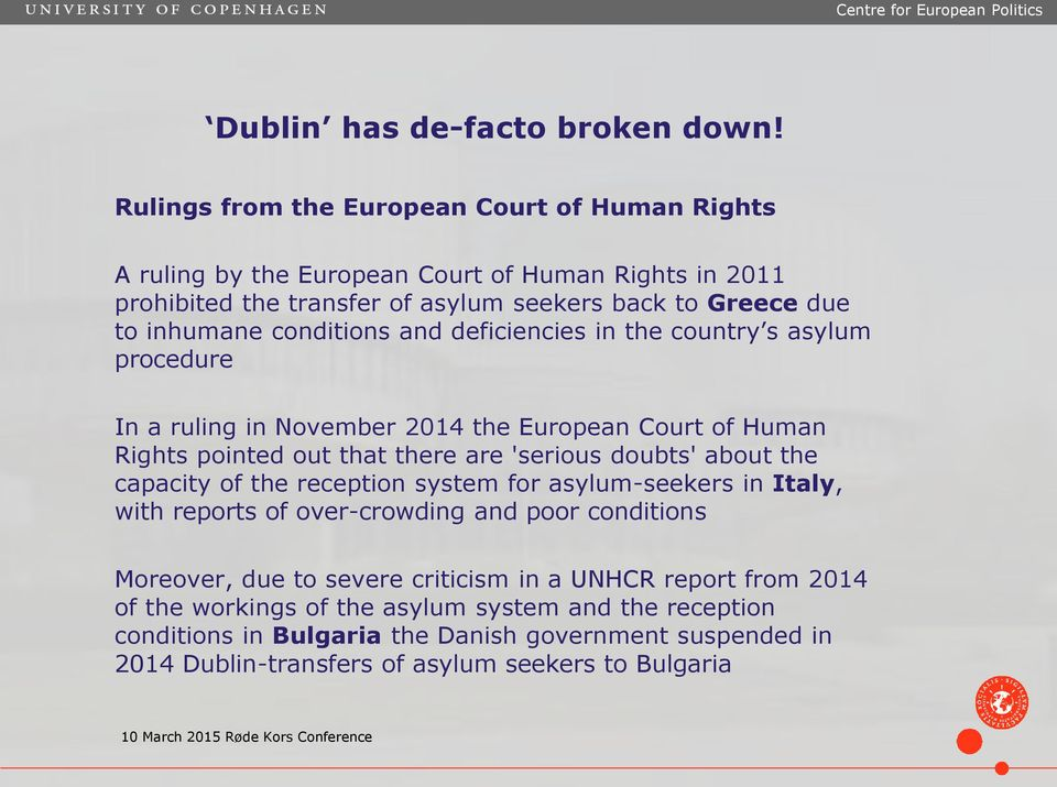 conditions and deficiencies in the country s asylum procedure In a ruling in November 2014 the European Court of Human Rights pointed out that there are 'serious doubts' about the