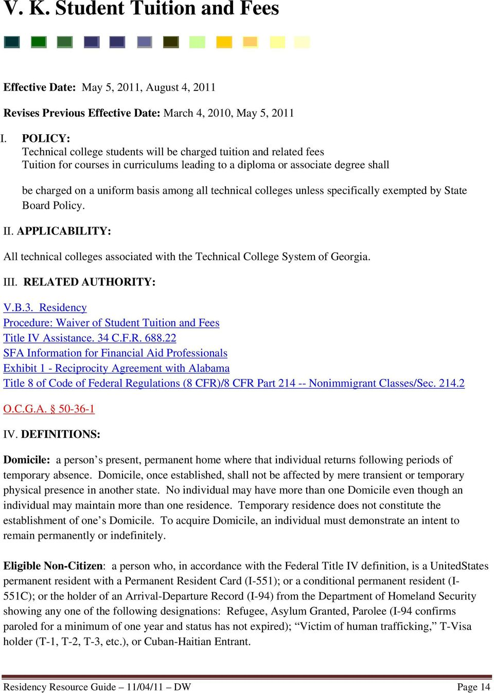 technical colleges unless specifically exempted by State Board Policy. II. APPLICABILITY: All technical colleges associated with the Technical College System of Georgia. III. RELATED AUTHORITY: V.B.3.
