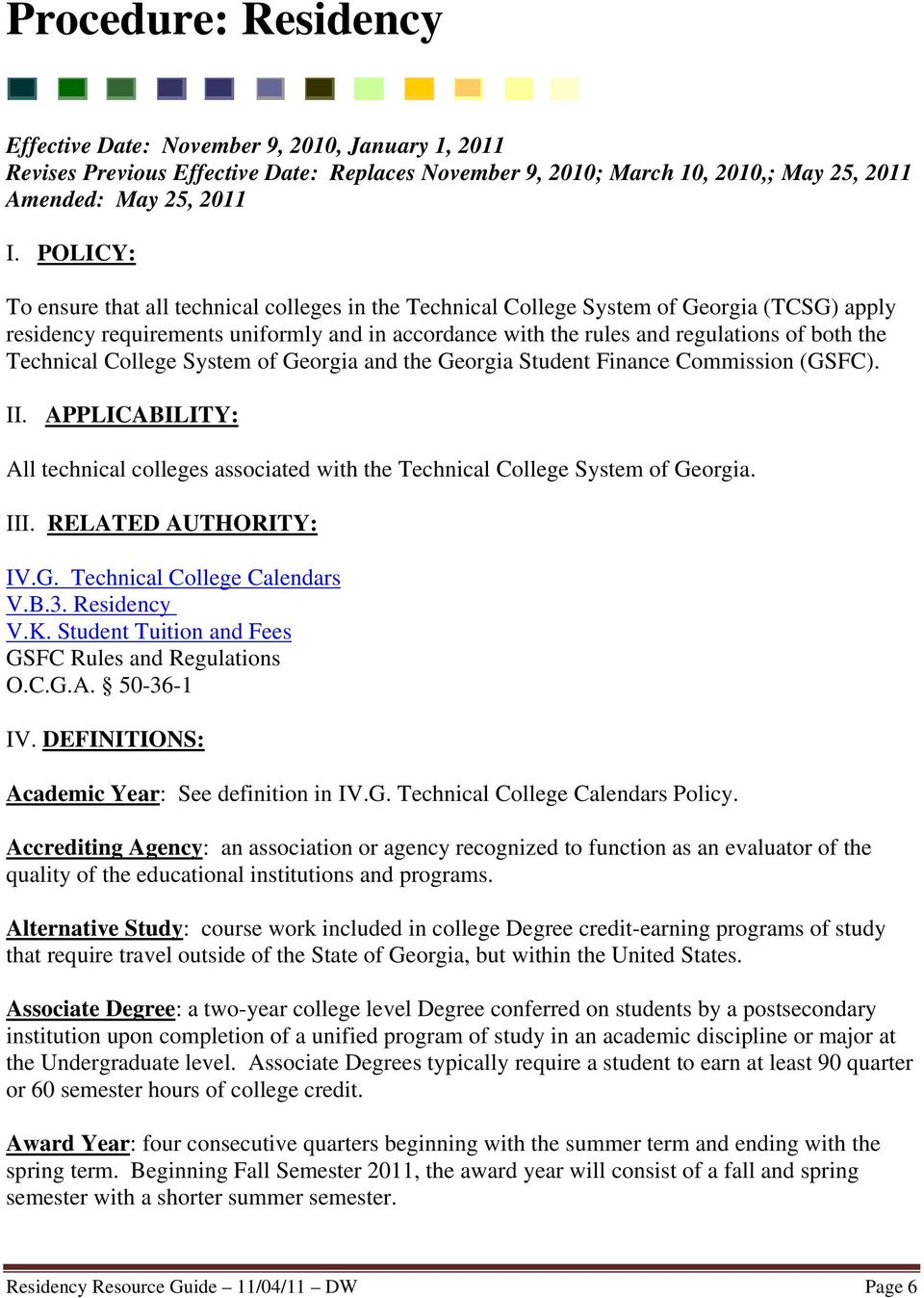 Technical College System of Georgia and the Georgia Student Finance Commission (GSFC). II. APPLICABILITY: All technical colleges associated with the Technical College System of Georgia. III.