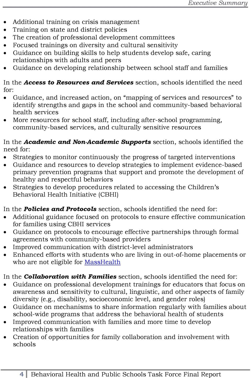 to Resources and Services section, schools identified the need for: Guidance, and increased action, on mapping of services and resources to identify strengths and gaps in the school and