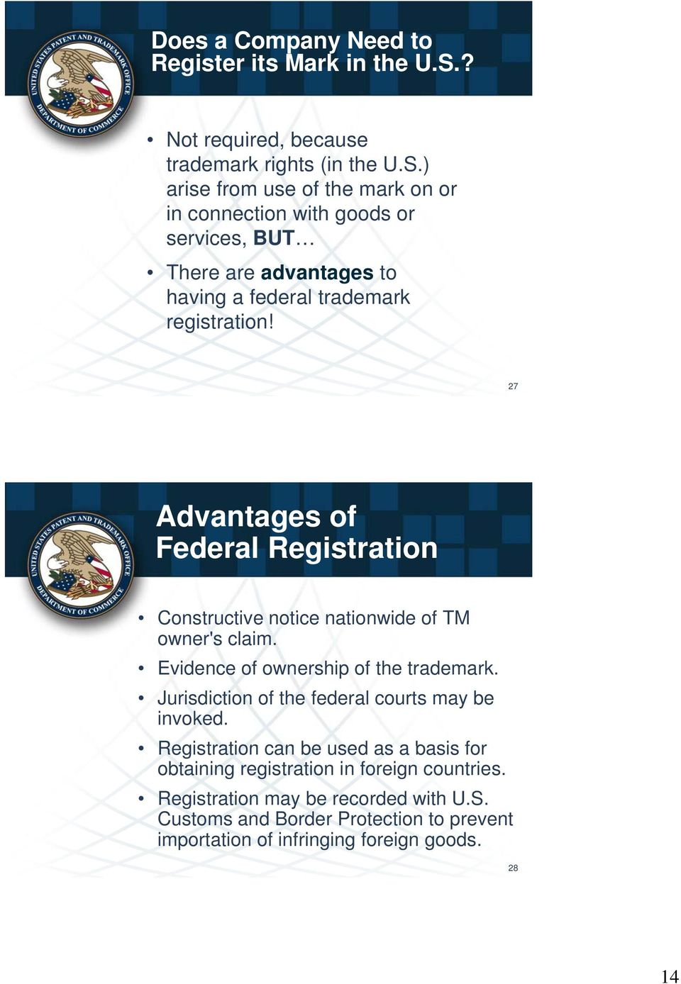 ) arise from use of the mark on or in connection with goods or services, BUT There are advantages to having a federal trademark registration!