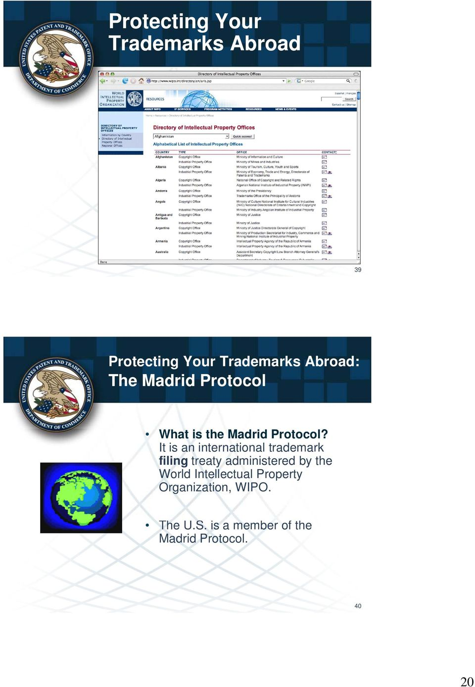 It is an international trademark filing treaty administered by the