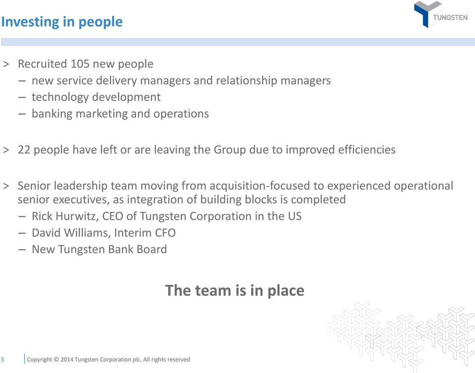 leadership team moving from acquisition-focused to experienced operational senior executives, as integration of building blocks
