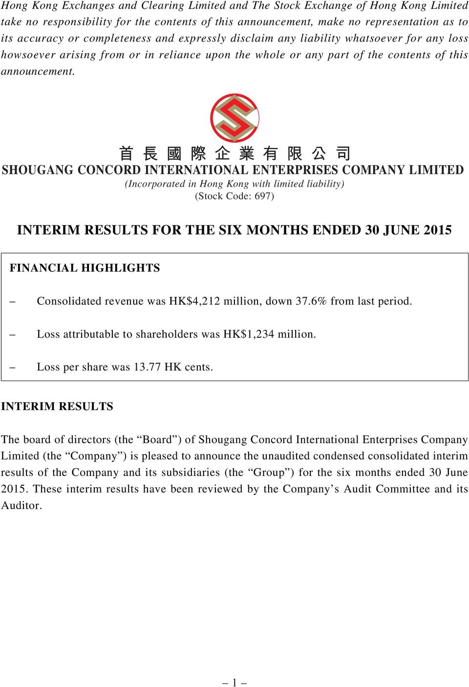 SHOUGANG CONCORD INTERNATIONAL ENTERPRISES COMPANY LIMITED (Incorporated in Hong Kong with limited liability) (Stock Code: 697) INTERIM RESULTS FOR THE SIX MONTHS ENDED 30 JUNE 2015 FINANCIAL