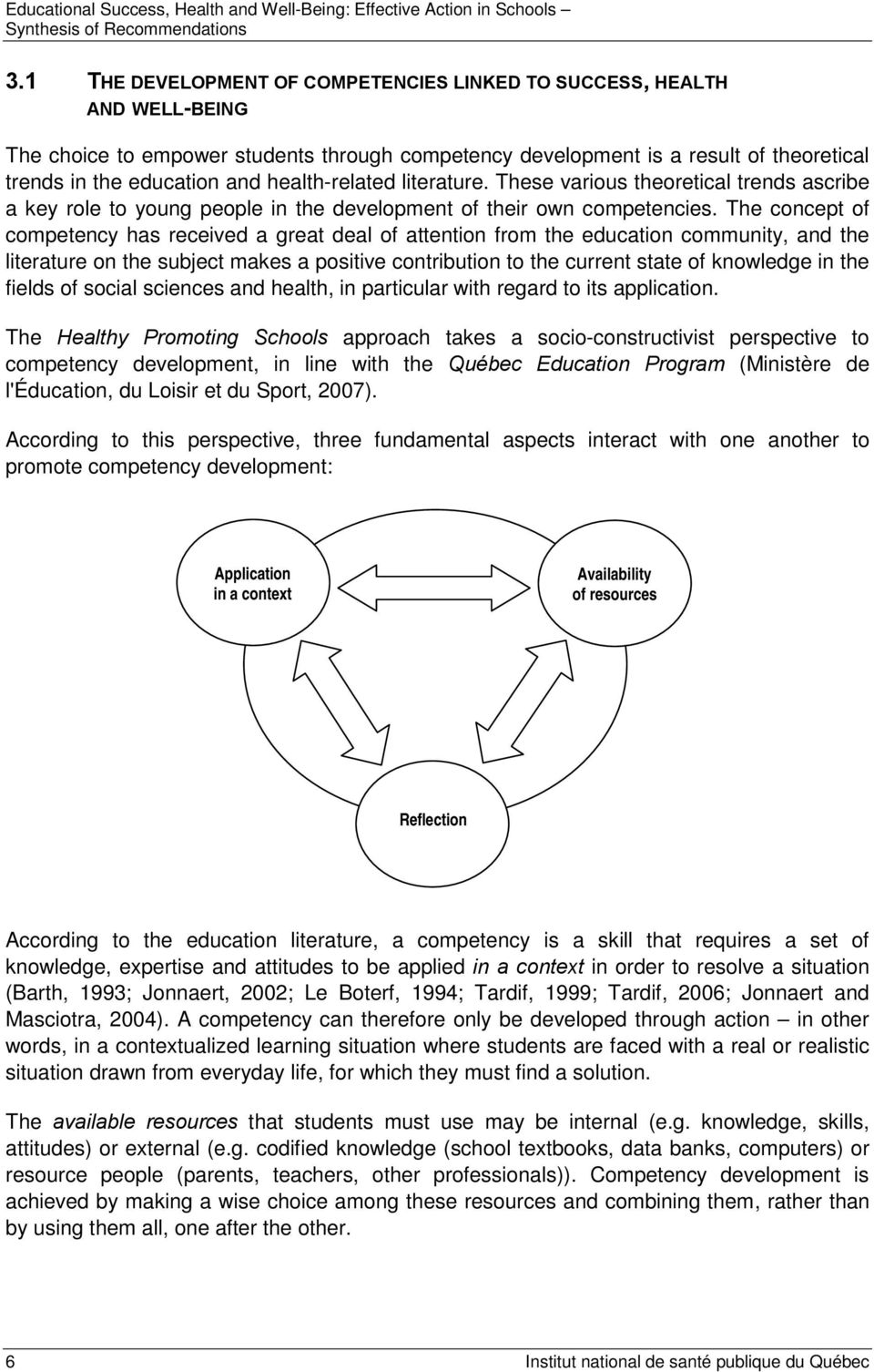 health-related literature. These various theoretical trends ascribe a key role to young people in the development of their own competencies.