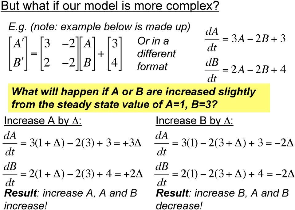 "da dt db dt da dt db dt = 3A "" 2B + 3 = 2A "" 2B + 4 What will happen if A or B are increased slightly from the steady"