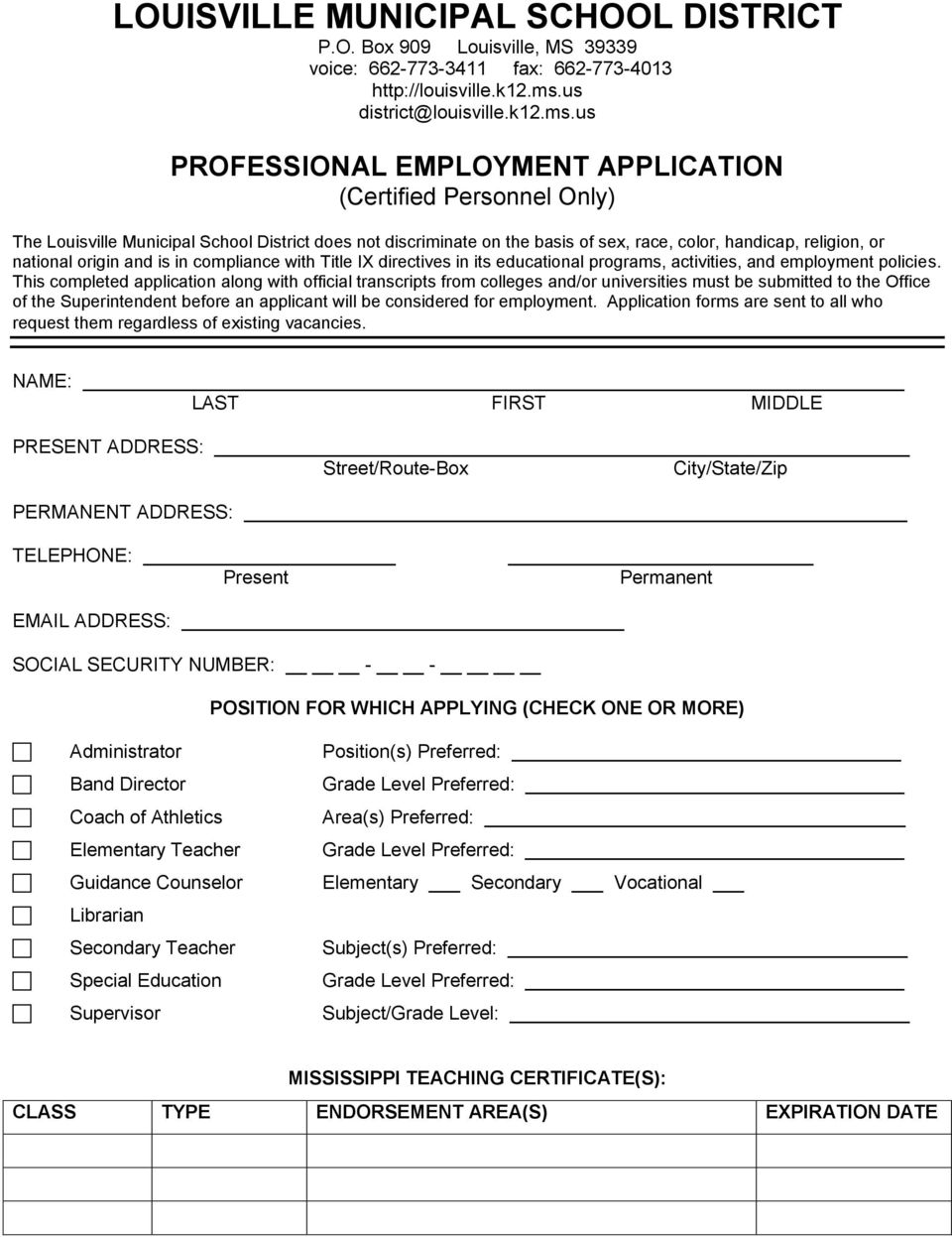 us PROFESSIONAL EMPLOYMENT APPLICATION (Certified Personnel Only) The Louisville Municipal School District does not discriminate on the basis of sex, race, color, handicap, religion, or national